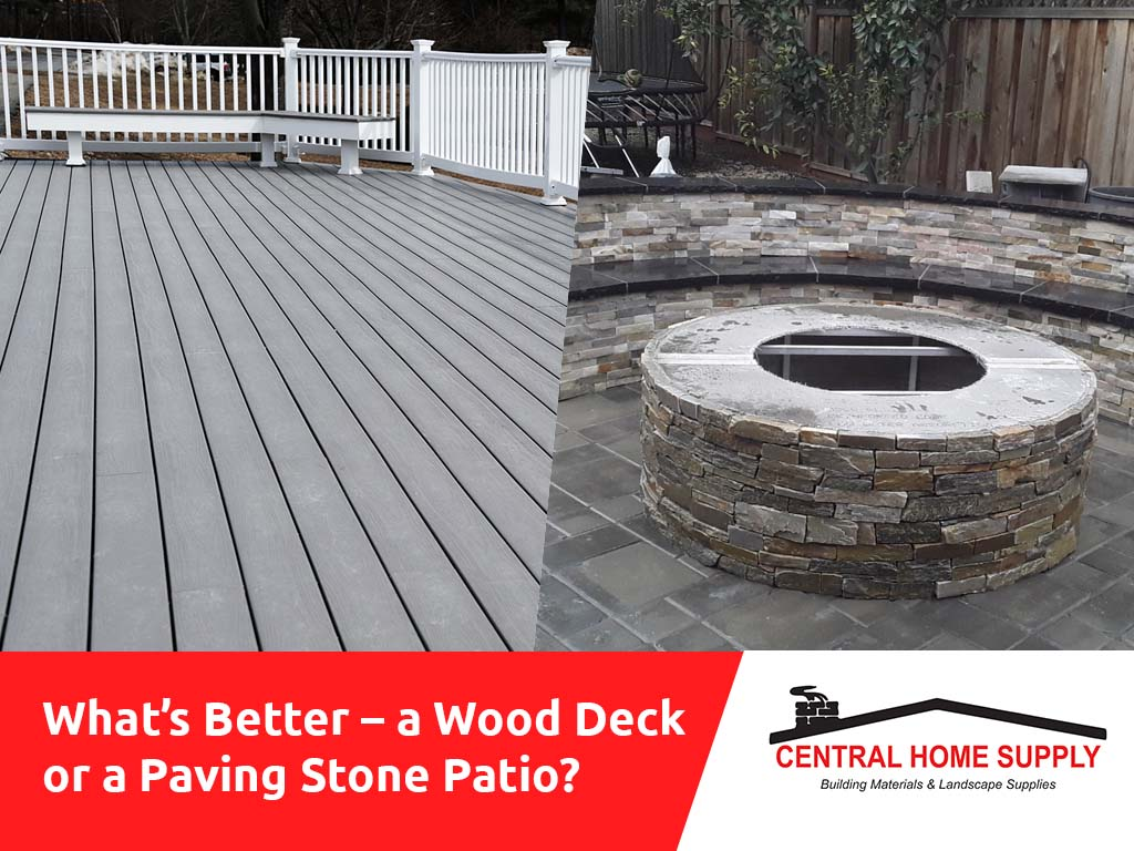What's Better – a Wood Deck or a Paving Stone Patio?