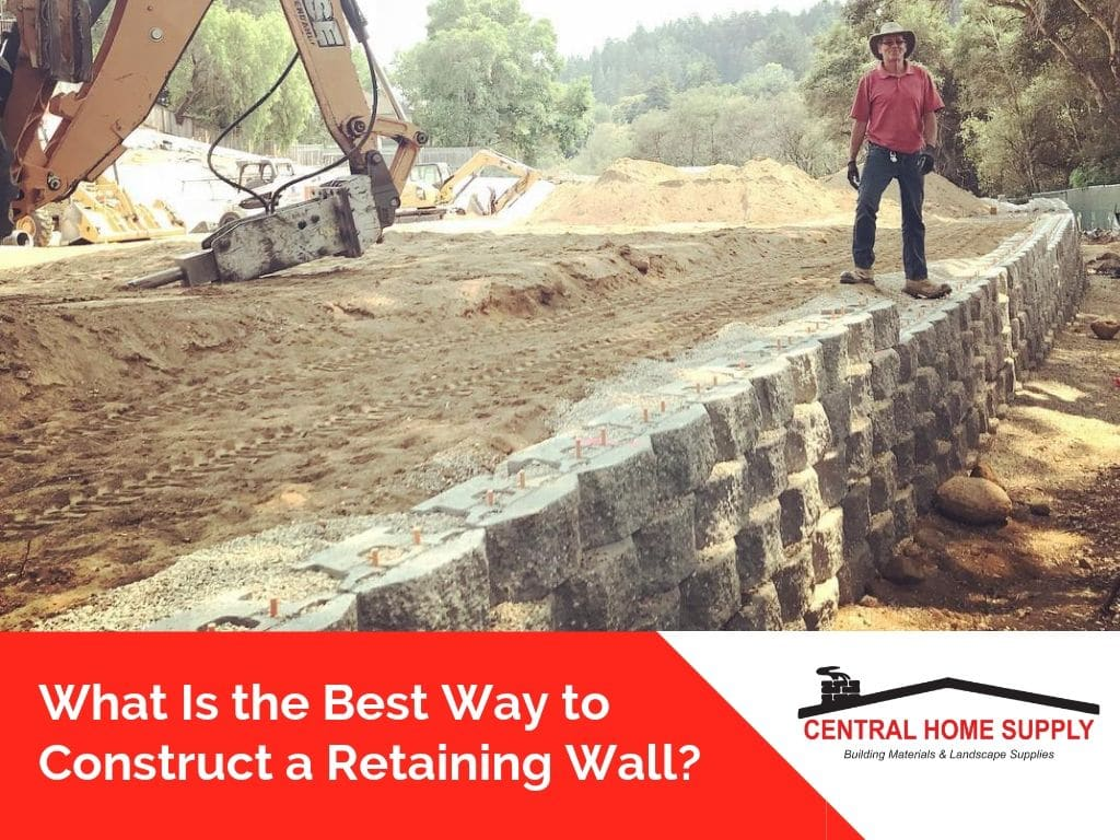 What Is the Best Way to Construct a Retaining Wall
